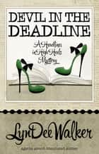 DEVIL IN THE DEADLINE ebook by LynDee Walker