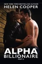 Alpha Billionaire 2 - Alpha Billionaire, #2 ebook by Helen Cooper