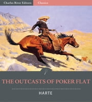 The Outcasts of Poker Flat (Illustrated Edition) ebook by Bret Harte