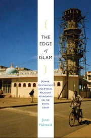 The Edge of Islam - Power, Personhood, and Ethnoreligious Boundaries on the Kenya Coast ebook by Janet McIntosh