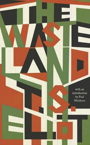 The Waste Land (Liveright Classics) ebook by T. S. Eliot,Paul Muldoon