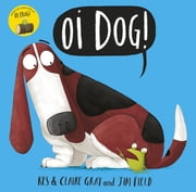 Oi Dog! ebook by Kes Gray,Claire Gray