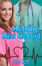 Melting Miss McCool ebook by Ellie Lynn