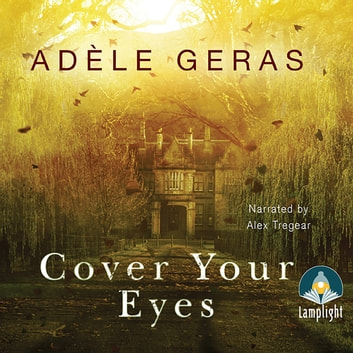 Cover Your Eyes audiobook by Adèle Geras