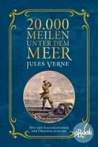 20.000 Meilen unter dem Meer - Mit Illustrationen der Originalausgabe ebook by Jules Verne