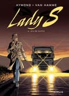 Lady S. - tome 4 - Jeu de dupes ebook by Aymond, Jean Van Hamme