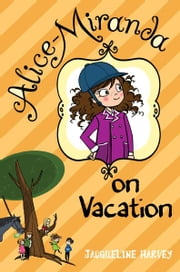 Alice-Miranda on Vacation ebook by Jacqueline Harvey