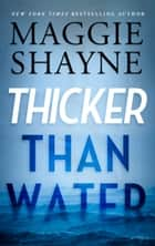 Thicker Than Water ebook by Maggie Shayne