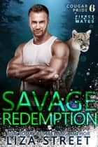 Savage Redemption ebook by Liza Street