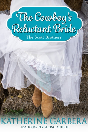 The Cowboy's Reluctant Bride ebook by Katherine Garbera