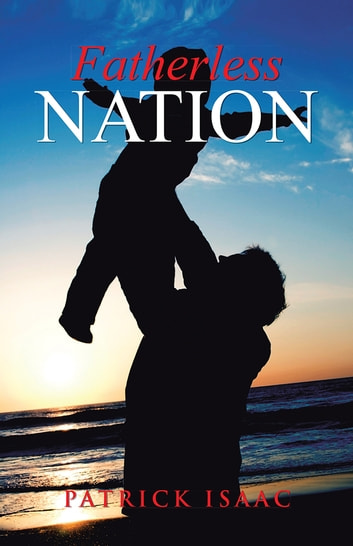 Fatherless Nation ebook by Patrick Isaac