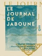 Le Journal de Jaboune ebook by Marie-Madeleine Franc-Nohain, Franc-Nohain