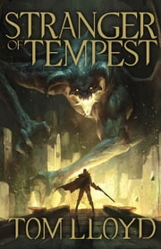 Stranger of Tempest - Book One of The God Fragments ebook by Tom Lloyd
