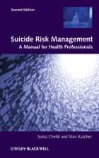 Suicide Risk Management ebook by Sonia Chehil,Stanley P. Kutcher