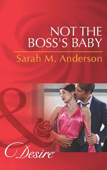 Not the Boss's Baby (Mills & Boon Desire) (The Beaumont Heirs, Book 1) 電子書 by Sarah M. Anderson