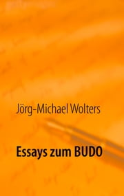 Essays zum Budo ebook by Jörg-Michael Wolters