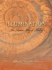 Illumination ebook by Alberto Villoldo