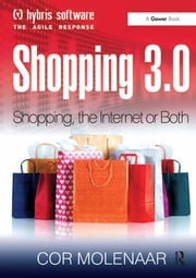 Shopping 3.0 - Shopping, the Internet or Both? ebook by Cor Molenaar