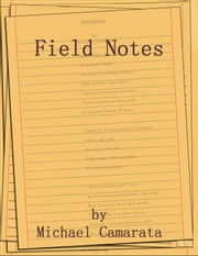 Field Notes ebook by Michael Camarata