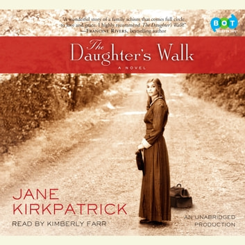 The Daughter's Walk - A Novel audiobook by Jane Kirkpatrick