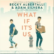 What If It's Us luisterboek by Becky Albertalli, Adam Silvera