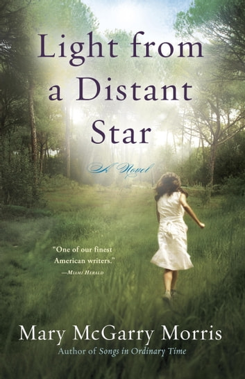 Light from a Distant Star - A Novel eBook by Mary McGarry Morris