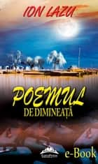 Poemul de dimineață ebook by Lazu Ion