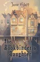 The Bookbinder's Daughter eBook by Jane Glatt