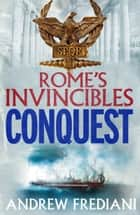 Conquest - An epic historical adventure novel ebook by Andrew Frediani