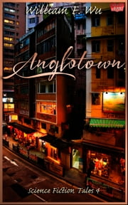 Anglotown ebook by William F. Wu