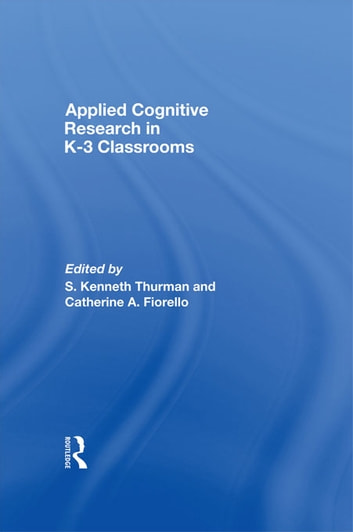 Applied Cognitive Research in K-3 Classrooms ebook by
