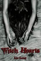 Witch Hearts ebook by Liz Long