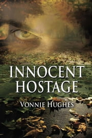 Innocent Hostage ebook by Vonnie Hughes