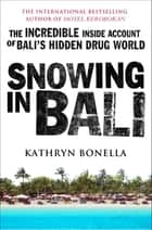 Snowing in Bali ebook by Kathryn Bonella