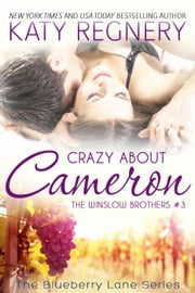 Crazy about Cameron, The Winslow Brothers #3 - The Blueberry Lane Series, #9 ebook by Katy Regnery