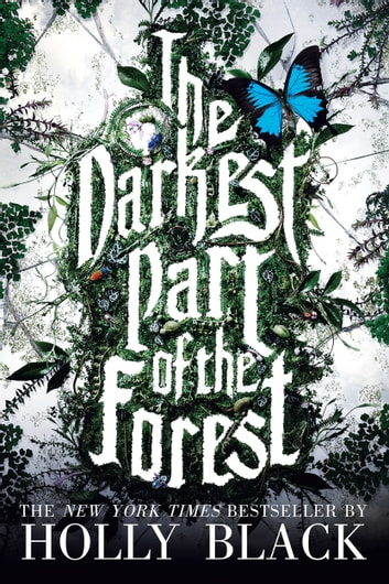 The Darkest Part of the Forest ebook by Holly Black