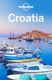 Lonely Planet Croatia ebook by Lonely Planet,Anja Mutic,Peter Dragicevich