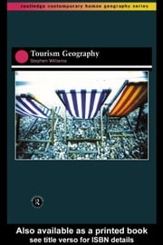 Tourism Geography ebook by Williams, Stephen