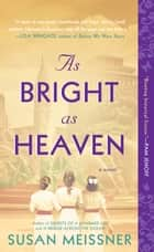As Bright as Heaven ebook by Susan Meissner