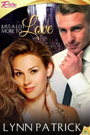 Just a Lot More to Love ebook by Lynn Patrick