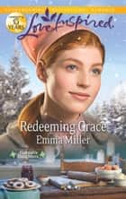 Redeeming Grace (Mills & Boon Love Inspired) (Hannah's Daughters, Book 5) ebook by Emma Miller