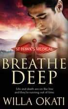 Breathe Deep ebook by Willa Okati