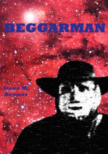 Beggarman ebook by Steve Matthew Benner