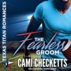 The Fearless Groom audiobook by Cami Checketts