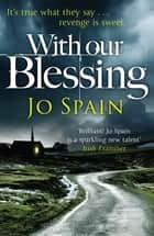 With Our Blessing - An Inspector Tom Reynolds Mystery (1) ebook by Jo Spain