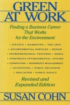 Green at Work - Finding a Business Career that Works for the Environment ebook by Susan Cohn, Horst Rechelbacher, Lynda Grose