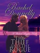 The Thief and the Rogue - Wicked Rogue Novel, #1 ebook by Rachel Donnelly