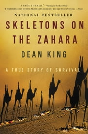 Skeletons on the Zahara - A True Story of Survival ebook by Dean King