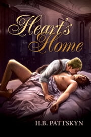 Heart's Home ebook by H.B. Pattskyn,Paul Richmond