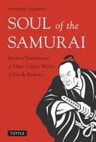 Soul of the Samurai ebook by Thomas Cleary